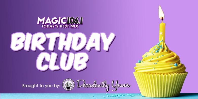 The Magic 106 Birthday Club